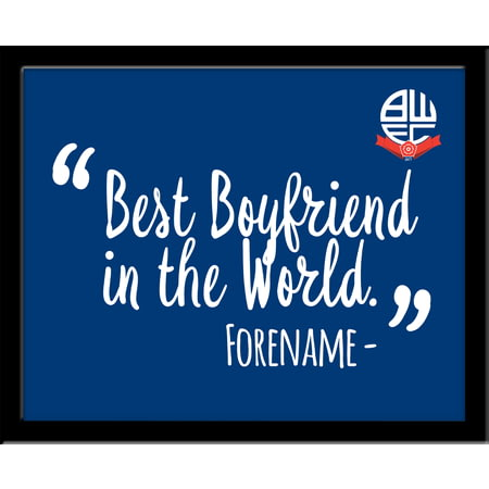 Personalised Bolton Wanderers Best Boyfriend In The World 10x8 Photo Framed