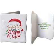 Personalised Santa Claus Is Comin' To Town Ceramic Message Card