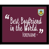 Personalised Burnley FC Best Boyfriend In The World 10x8 Photo Framed