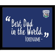 Personalised West Bromwich Albion Best Dad In The World 10x8 Photo Framed