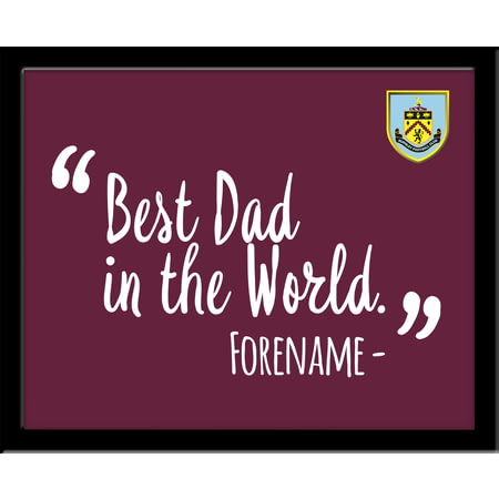 Personalised Burnley FC Best Dad In The World 10x8 Photo Framed