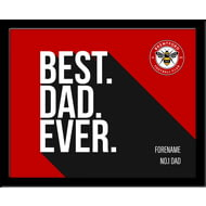 Personalised Brentford Best Dad Ever 10x8 Photo Framed
