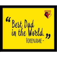 Personalised Watford Best Dad In The World 10x8 Photo Framed