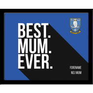 Personalised Sheffield Wednesday Best Mum Ever 10x8 Photo Framed