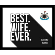 Personalised Newcastle United Best Wife Ever 10x8 Photo Framed