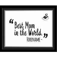 Personalised Swansea City Best Mum In The World 10x8 Photo Framed