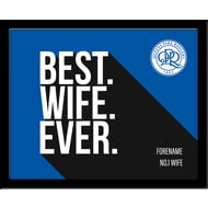 Personalised Queens Park Rangers Best Wife Ever 10x8 Photo Framed