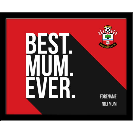 Personalised Southampton Best Mum Ever 10x8 Photo Framed