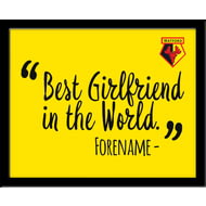 Personalised Watford Best Girlfriend In The World 10x8 Photo Framed