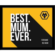 Personalised Wolves FC Best Mum Ever 10x8 Photo Framed