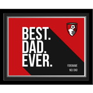 Personalised AFC Bournemouth Best Dad Ever 10x8 Photo Framed