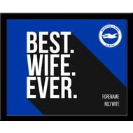 Personalised Brighton & Hove Albion Best Wife Ever 10x8 Photo Framed
