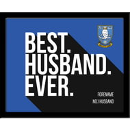 Personalised Sheffield Wednesday Best Husband Ever 10x8 Photo Framed
