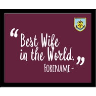 Personalised Burnley FC Best Wife In The World 10x8 Photo Framed