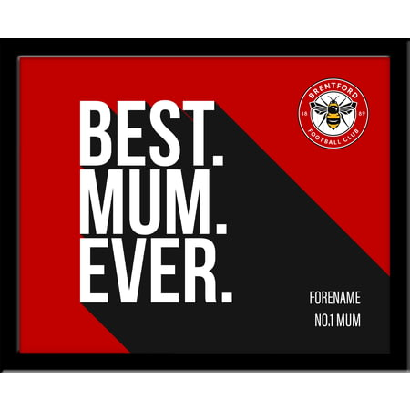 Personalised Brentford Best Mum Ever 10x8 Photo Framed