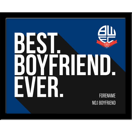 Personalised Bolton Wanderers Best Boyfriend Ever 10x8 Photo Framed