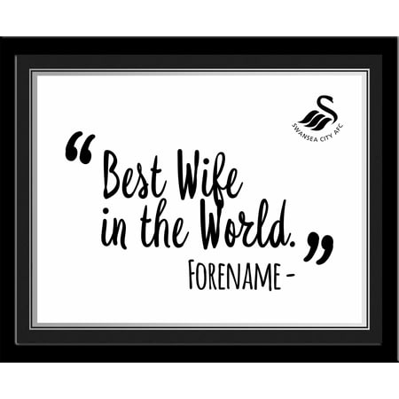Personalised Swansea City Best Wife In The World 10x8 Photo Framed