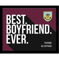Personalised Burnley FC Best Boyfriend Ever 10x8 Photo Framed