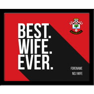 Personalised Southampton Best Wife Ever 10x8 Photo Framed