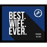 Personalised Millwall FC Best Wife Ever 10x8 Photo Framed