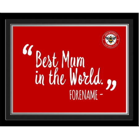 Personalised Brentford Best Mum In The World 10x8 Photo Framed