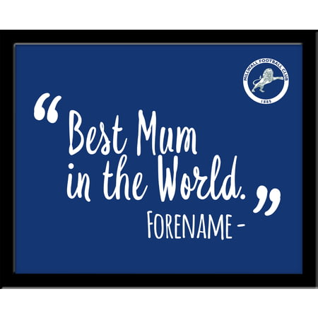 Personalised Millwall FC Best Mum In The World 10x8 Photo Framed