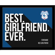 Personalised Cardiff City Best Girlfriend Ever 10x8 Photo Framed