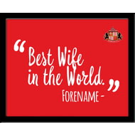 Personalised Sunderland AFC Best Wife In The World 10x8 Photo Framed