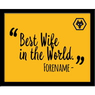 Personalised Wolves FC Best Wife In The World 10x8 Photo Framed