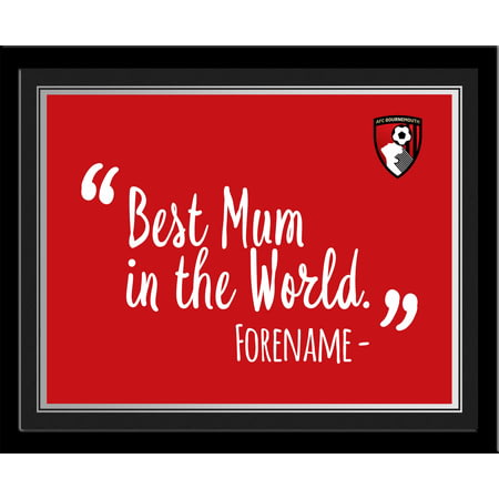 Personalised AFC Bournemouth Best Mum In The World 10x8 Photo Framed
