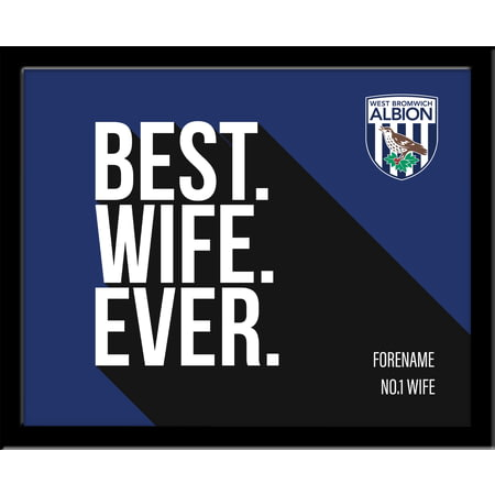 Personalised West Bromwich Albion Best Wife Ever 10x8 Photo Framed