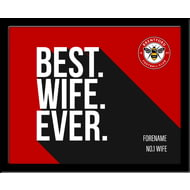 Personalised Brentford Best Wife Ever 10x8 Photo Framed