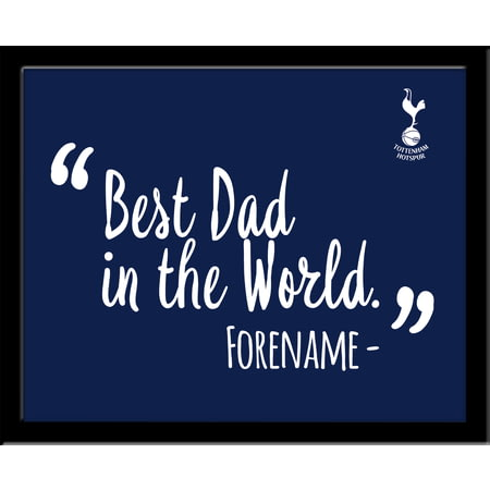 Personalised Tottenham Hotspur FC Best Dad In The World 10x8 Photo Framed