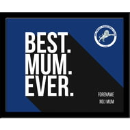 Personalised Millwall FC Best Mum Ever 10x8 Photo Framed
