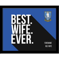 Personalised Sheffield Wednesday Best Wife Ever 10x8 Photo Framed