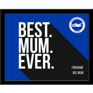 Personalised Brighton & Hove Albion Best Mum Ever 10x8 Photo Framed