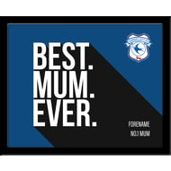 Personalised Cardiff City Best Mum Ever 10x8 Photo Framed