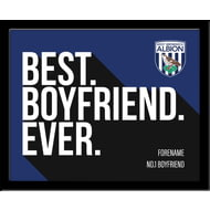 Personalised West Bromwich Albion Best Boyfriend Ever 10x8 Photo Framed