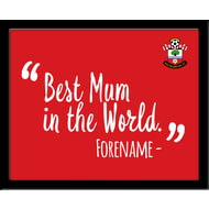 Personalised Southampton Best Mum In The World 10x8 Photo Framed