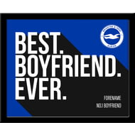 Personalised Brighton & Hove Albion FC Best Boyfriend Ever 10x8 Photo Framed