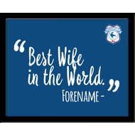 Personalised Cardiff City Best Wife In The World 10x8 Photo Framed