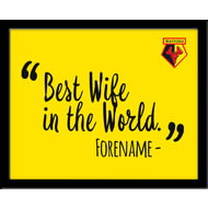 Personalised Watford Best Wife In The World 10x8 Photo Framed