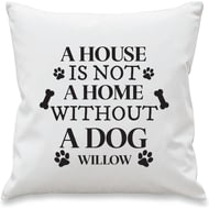 Personalised A House Is Not A Home Without... Cushion Cover