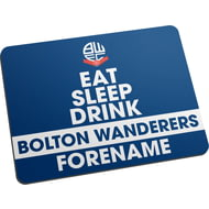 Personalised Bolton Wanderers FC Eat Sleep Drink Mouse Mat
