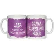 "Personalised ""Drama Queen And Proud"" Ceramic Mug"