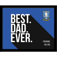 Personalised Sheffield Wednesday Best Dad Ever 10x8 Photo Framed