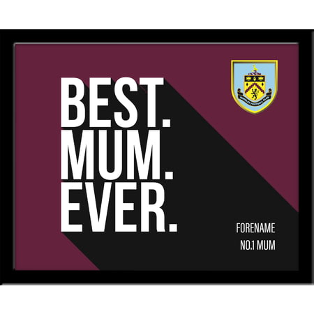Personalised Burnley FC Best Mum Ever 10x8 Photo Framed