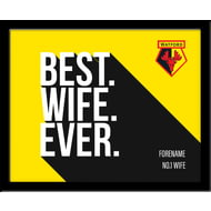 Personalised Watford Best Wife Ever 10x8 Photo Framed