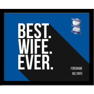 Personalised Birmingham City Best Wife Ever 10x8 Photo Framed