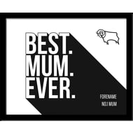 Personalised Derby County Best Mum Ever 10x8 Photo Framed